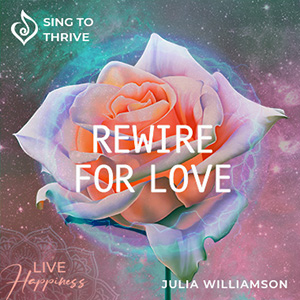 rewire for Love Sing to Thrive Album